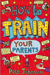 How To Train Your Parents Paperback